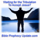 Waiting For the Tribulation to Accept Jesus